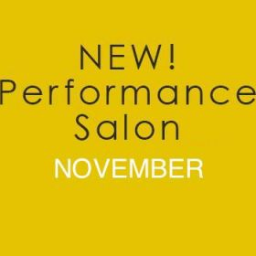 NEW! Performance Salon - November